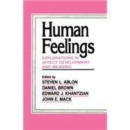 Human Feelings: Explorations in Affect Development and Meaning by Ablon,Steven  L., 9781138881594