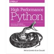 High Performance Python by Gorelick, Micha; Ozsvald, Ian, 9781449361594