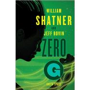 Zero-g by Shatner, William; Rovin, Jeff, 9781501111594