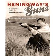 Hemingway's Guns by Calabi, Silvio; Helsley, Steve; Sanger, Roger, 9781586671594
