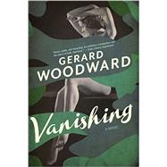 Vanishing by Woodward, Gerard, 9781681771595