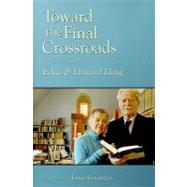 Toward the Final Crossroads : A Festschrift for Edna Hong and Howard Hong by Lorentzen, Jamie, 9780881461596