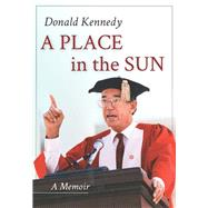A Place in the Sun by Kennedy, Donald, 9780911221596