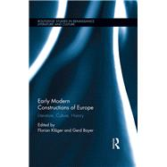 Early Modern Constructions of Europe: Literature, Culture, History by KlSger; Florian, 9781138931596