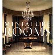 Miniature Rooms : The Thorne Rooms at the Art Institute of Chicago by Entries by Fannia Weingartner; Introduction by Bruce Hatton Boyer, 9780300141597