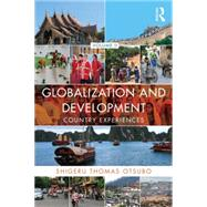 Globalization and Development Volume II: Country experiences by Otsubo; Shigeru Thomas, 9781138781597