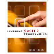 Learning Swift 2 Programming by Schatz, Jacob, 9780134431598
