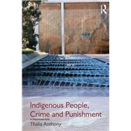 Indigenous People, Crime and Punishment by Anthony; Thalia, 9780415831598