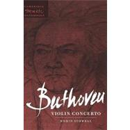 Beethoven : Violin Concerto by Robin Stowell, 9780521451598