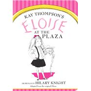Eloise at The Plaza by Thompson, Kay; Knight, Hilary, 9781481451598