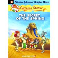 Geronimo Stilton Graphic Novels #2: The Secret of the Sphinx by Stilton, Geronimo, 9781597071598