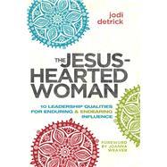The Jesus-Hearted Woman by Detrick, Jodi; Weaver, Joanna, 9781680671599