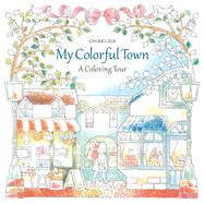 My Colorful Town A Coloring Tour by Ida, Chiaki, 9781942021599