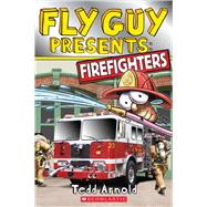 Fly Guy Presents: Firefighters (Scholastic Reader, Level 2) by Arnold, Tedd, 9780545631600