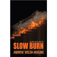 Slow Burn by Welsh-huggins, Andrew, 9780804011600