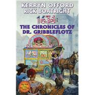 1636 the Chronicles of Dr. Gribbleflotz by Offord, Kerryn; Boatright, Rick, 9781476781600
