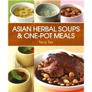 Asian Herbal Soups and One-Pot Meals by Tan, Terry, 9789814561600