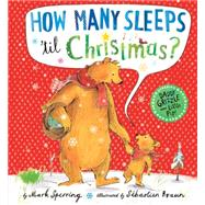 How Many Sleeps 'til Christmas? by Sperring, Mark; Braun, Sebastein, 9781589251601