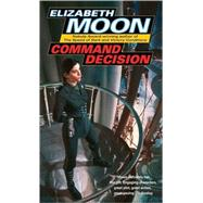 Command Decision by MOON, ELIZABETH, 9780345491602