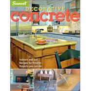 Decorative Concrete by Editors of Sunset Books, 9780376011602
