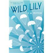 Wild Lily by Peyton, K.M., 9781338081602