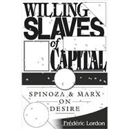 Willing Slaves Of Capital by LORDON, FREDERIC, 9781781681602