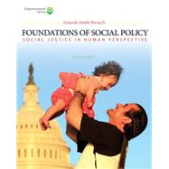 Brooks/Cole Empowerment Series: Foundations of Social Policy (Book Only) Social Justice in Human Perspective by Barusch, Amanda S., 9781285751603