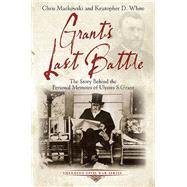Grant's Last Battle by Mackowski, Chris, 9781611211603