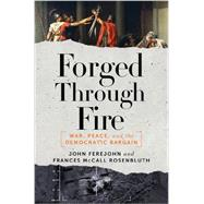 Forged Through Fire by Rosenbluth, Frances McCall; Ferejohn, John, 9781631491603