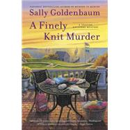 A Finely Knit Murder A Seaside Knitters Mystery by Goldenbaum, Sally, 9780451471604