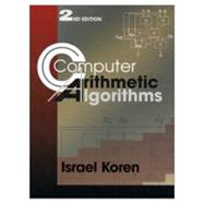 Computer Arithmetic Algorithms, Second Edition by Koren ,Israel, 9781568811604