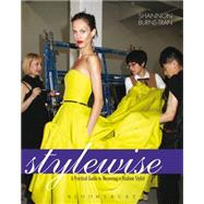 Style Wise A Practical Guide to Becoming a Fashion Stylist by Burns, Shannon, 9781609011604