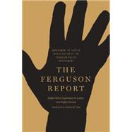 The Ferguson Report: Department of Justice Investigation of the Ferguson Police Department by Shaw, Theodore M.; Department of Justice, 9781620971604