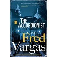 The Accordionist by Vargas, Fred, 9781784701604