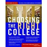 Choosing the Right College 2010-11 : The Whole Truth about America's Top Schools by Zmirak, John, 9781935191605