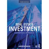 Real Estate Investment: A Strategic Approach by Baum; Andrew, 9780415741606