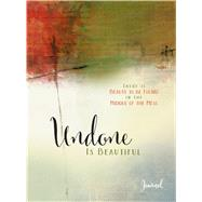 Undone Is Beautiful Journal by Cushatt, Michele, 9781424551606