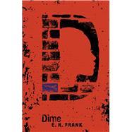 Dime by Frank, E. R., 9781481431606