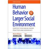 Human Behavior and the Larger Social Environment by Johnson, Rhodes, 9781935871606
