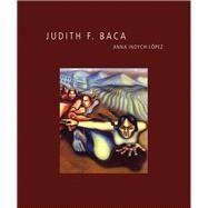 Judith F. Baca by Indych-lópez, Anna, 9780895511607