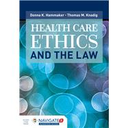 Health Care Ethics and the Law by Hammaker, Donna K.; Knadig, Thomas M.; Tomlinson, Sarah J. (CON), 9781284101607