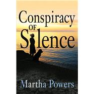 Conspiracy of Silence by Powers, Martha, 9781608091607