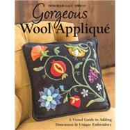 Gorgeous Wool Appliqué by Tirico, Deborah Gale, 9781617451607
