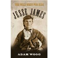 Jesse James by Woog, Adam, 9781626361607