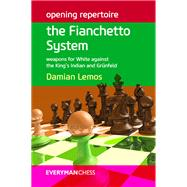 Opening Repertoire: The Fianchetto System Weapons for White against the King's Indian and Grünfeld by Lemos, Damian, 9781781941607
