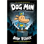 Dog Man: From the Creator of Captain Underpants (Dog Man #1) by Pilkey, Dav, 9780545581608