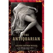 The Antiquarian by Faverón Patriau, Gustavo; Mulligan, Joseph, 9780802121608