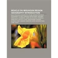 Boucle du Mouhoun Region Geography Introduction : Djibasso Department, D�dougou, Barani Department, Kossi Province, Nouna Department by , 9781157161608