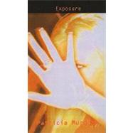 Exposure by Murdoch, Patricia, 9781606861608