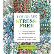 Color Me Stress-Free by Mucklow, Lacy; Porter, Angela, 9781631061608